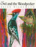 Wildsmith, Brian: The Owl and the Woodpecker