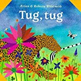 Wildsmith, Brian: Tug, Tug (What Next Books)