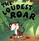 Taylor, Thomas: The Loudest Roar