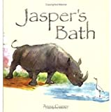 Currey, Anna: Jaspers Bath: Picture Book