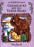 Beck, Ian: Goldilocks and the Three Bears (Oxford Storybook)