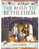 Wildsmith, Brian: The Road to Bethlehem