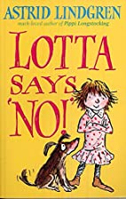 Lotta Says 'NO!' by Astrid…