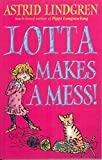 Lindgren, Astrid: Lotta Makes a Mess