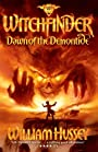 Dawn of the Demontide - William. Hussey