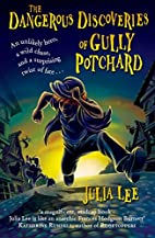 The Dangerous Discoveries of Gully Potchard…