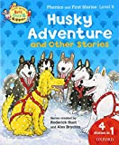 Roderick Hunt: Oxford Reading Tree Read With Biff, Chip, and Kipper: Husky Adventure & Other Stories: Level 5 Phonics and First Stories