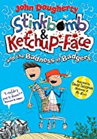 Stinkbomb and Ketchup-Face and the Badness…