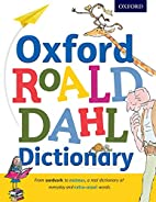 Oxford Roald Dahl Dictionary by Oxford…