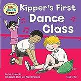 Hunt, Roderick: Kipper's First Dance Class (First Experiences with Biff, Chip & Kipper)