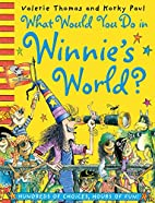 What Would You Do in Winnie's World? by…