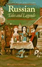 Russian Tales and Legends by Charles Downing