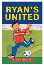 Ryan's United / Dennis Hamley ; illustrated…