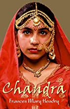 Chandra by Frances Hendry
