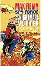 Nightmare Vortex: Max Remy by Deborah Abela