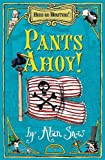 Snow, Alan: Here Be Monsters Part 1: Pants Ahoy!