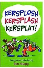 Kersplosh Kersplash Kersplat (Poetry Parade)…