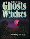 Hunt, Roderick: Ghosts, Witches, and Things Like That...
