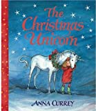 Currey, Anna: Christmas Unicorn