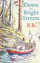 Down The Bright Stream by B. B.
