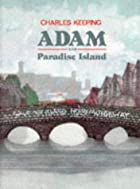 Adam and Paradise Island by Charles Keeping