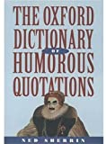 Sherrin, Ned: Oxford Dictionary of Humorous Quotations
