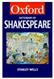 Wells, Stanley: A Dictionary of Shakespeare (Oxford Paperback Reference)