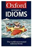 Speake, Jennifer: The Oxford Dictionary of Idioms