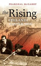 The Rising: Ireland: Easter 1916 by Fearghal…