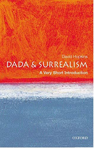 dada-and-surrealism-a-very-short-introduction-very-short-introductions
