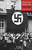 Gellately, Robert: Backing Hitler: Consent and Coercion in Nazi Germany