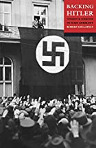 Backing Hitler: Consent and Coercion in Nazi…