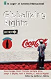 Gibney, Matthew: Globalizing Rights: The Oxford Amnesty Lectures 1999