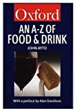 Ayto, John: An A to Z of Food and Drink (Oxford Paperback Reference)