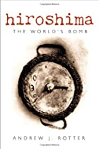 Hiroshima: The World's Bomb by Andrew J.…