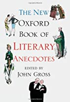 The New Oxford Book of Literary Anecdotes…