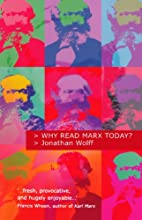 Why Read Marx Today? by Jonathan Wolff