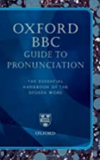 Oxford BBC Guide to Pronunciation: The…