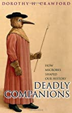 Deadly Companions: How Microbes Shaped Our…