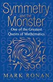 Ronan, Mark: Symmetry and the Monster: One of the Greatest Quests of Mathematics