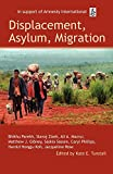 Tunstall, Kate E.: Displacement, Asylum, Migration: The Oxford Amnesty Lectures 2004