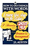 Austin, J. L.: How To Do Things With Words (Oxford Paperbacks)
