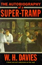 The Autobiography of a Super-Tramp by W. H.…