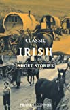 O'Connor, Frank: Classic Irish Short Stories
