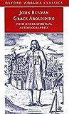 Bunyan, John: Grace Abounding: With Other Spiritual Autobiographies (Oxford World's Classics)