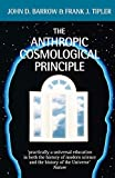 Barrow, John D.: The Anthropic Cosmological Principle (Oxford Paperbacks)