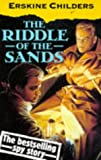 Childers, Erskine: The Riddle of the Sands: A Record of Secret Service (Oxford Popular Fiction)