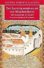 The Sauptikaparvan of the Mahabharata: The…