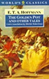 Hoffmann, E. T. A.: The Golden Pot and Other Tales : A New Translation by Ritchie Robertson