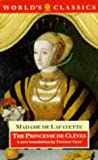 Madame de Lafayette: The Princesse de Clèves: The Princesse de Montpensier, The Comtesse de Tende (Oxford World's Classics)
